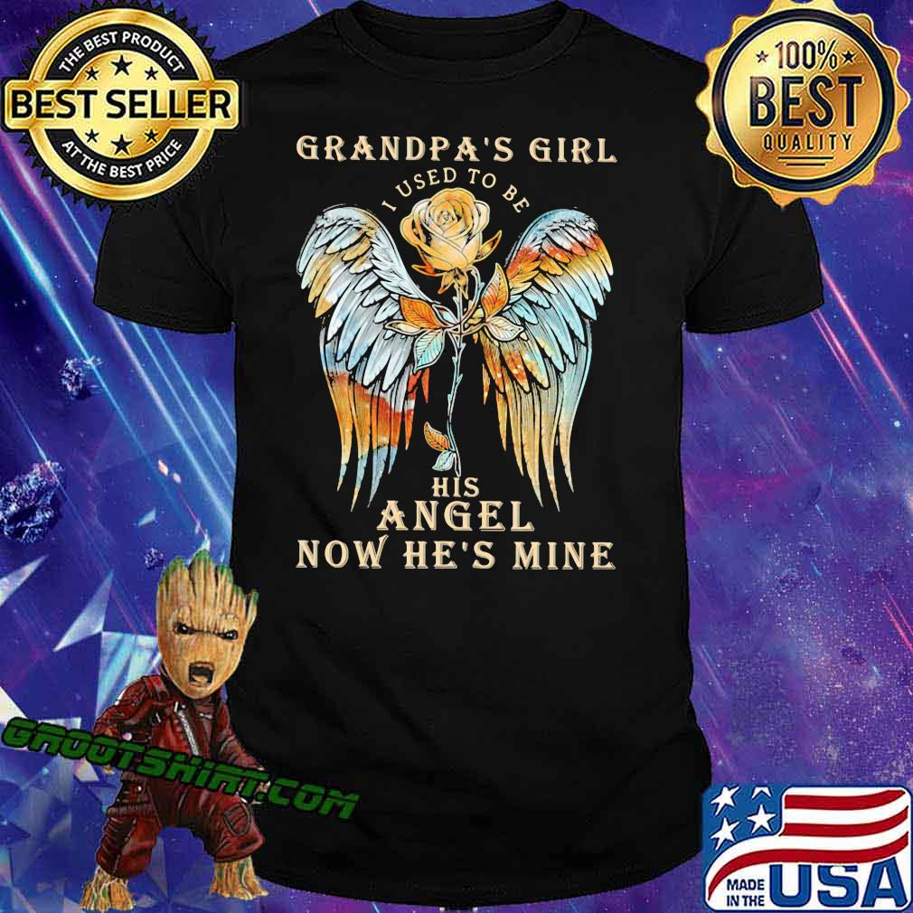 Grandpa Girl I Used To Be His Angel Now He's Mine Rose Shirt