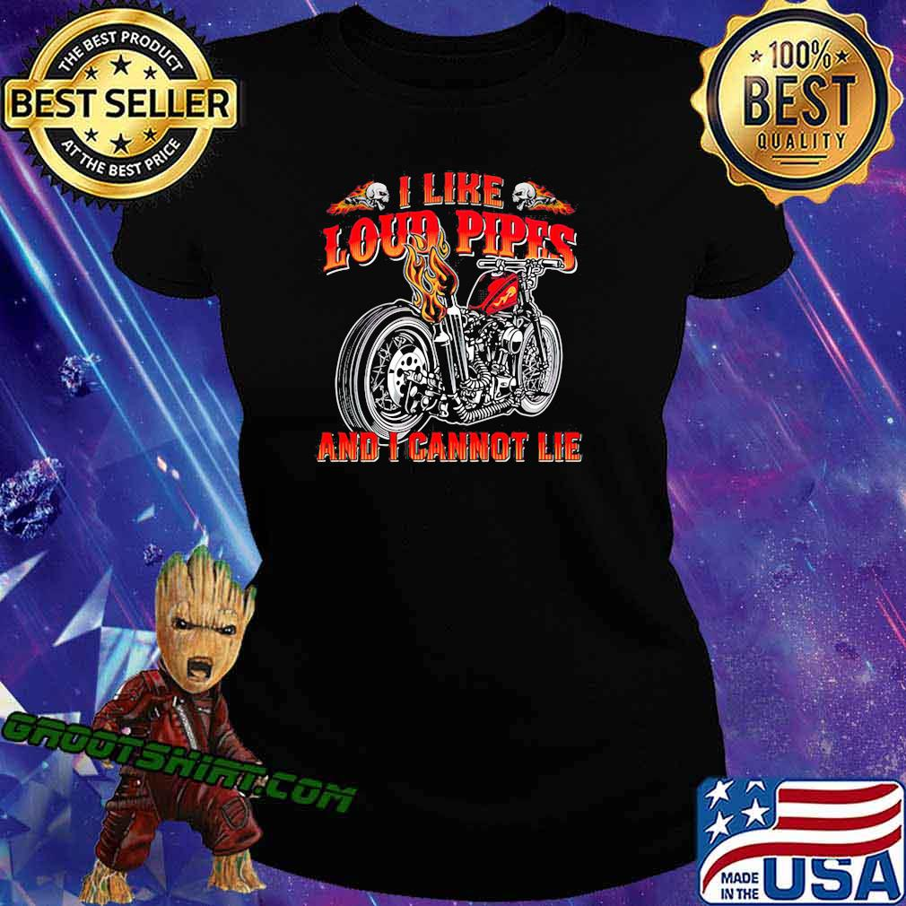 I Like Loud Pipes And I Cannot Lie Motorcycle Shirt Ladiestee