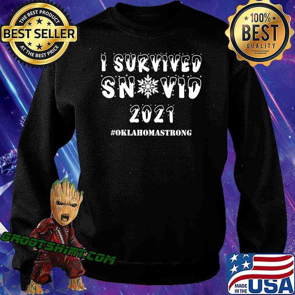 I Survived Snovid 21 Oklahoma Strong Snow Shirt Sweatshirt