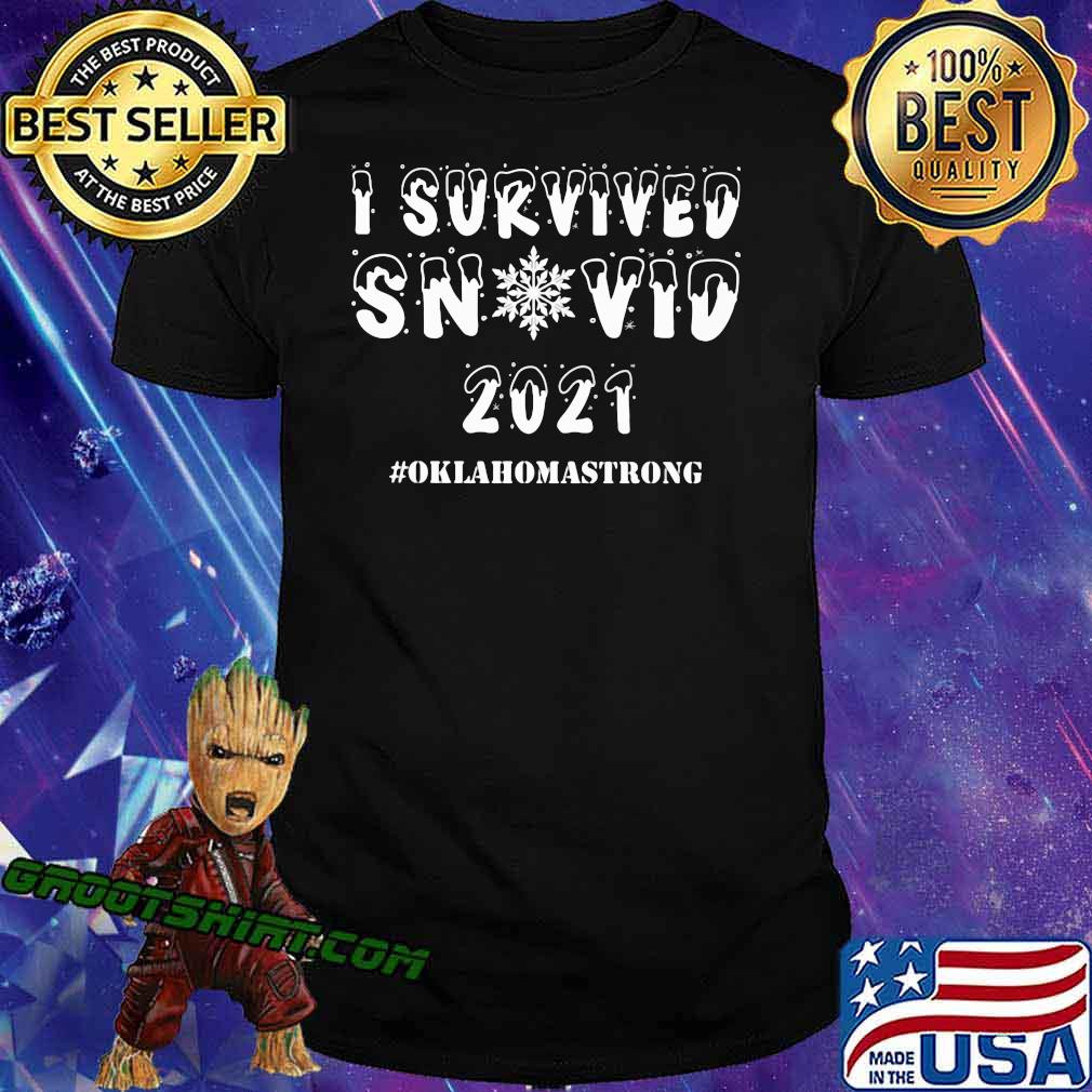 I Survived Snovid 21 Oklahoma Strong Snow Shirt