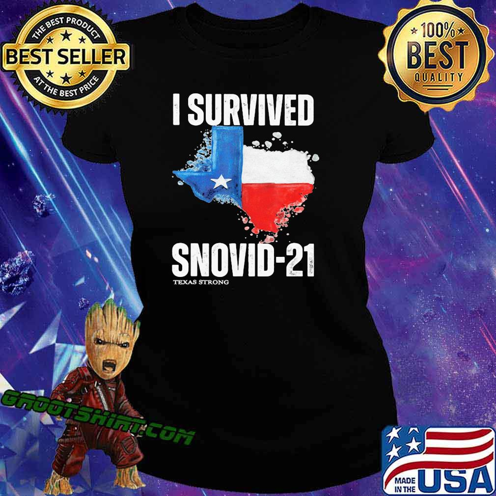 I Survived Snovis 21 Texas Strong Covid 19 Flag Shirt Ladiestee
