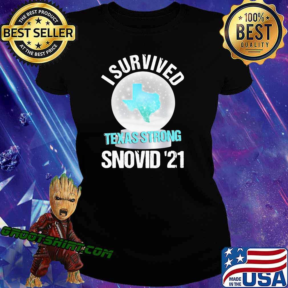 I Survived Texas Strong Snovid 19 Snow Covid 19 Shirt Ladiestee