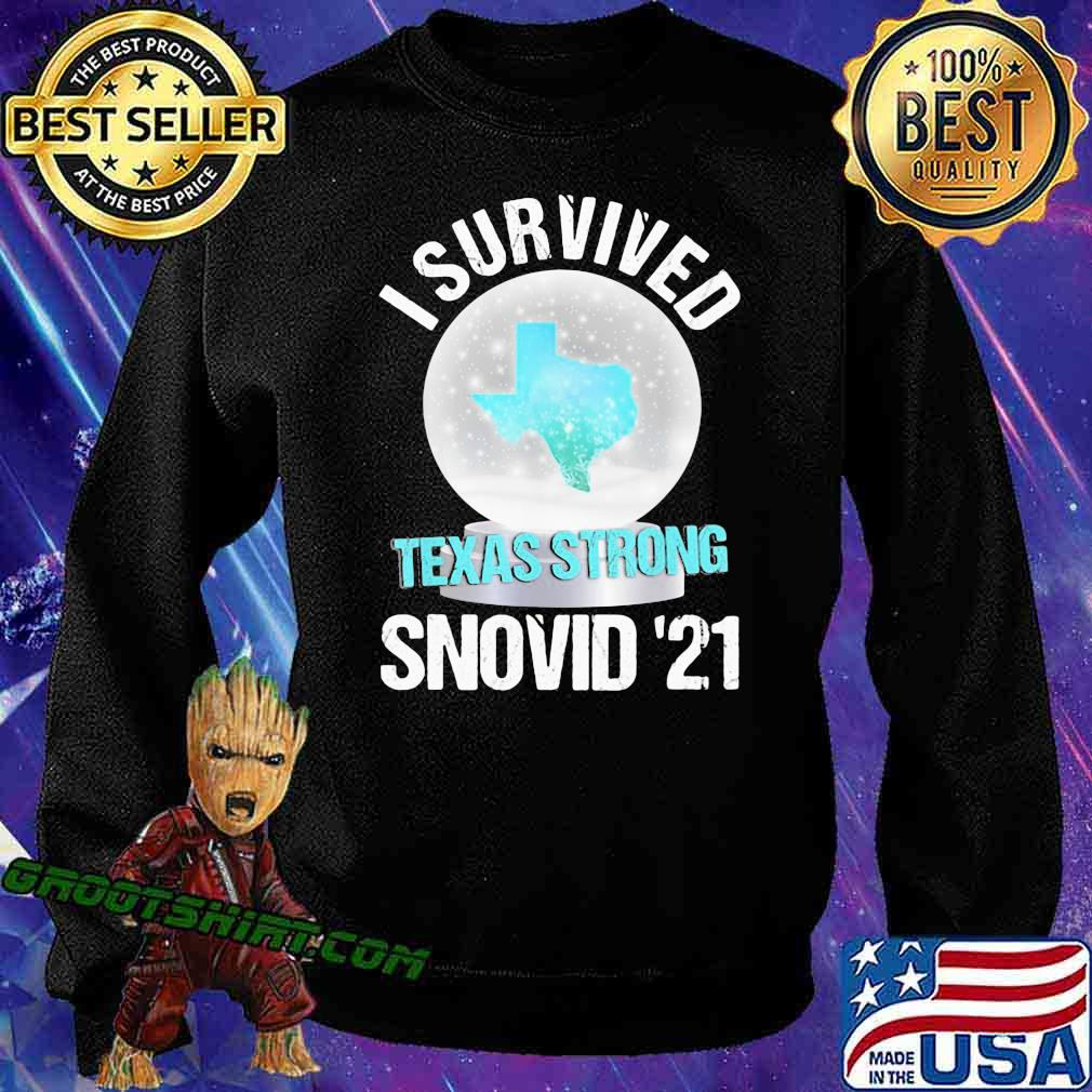 I Survived Texas Strong Snovid 19 Snow Covid 19 Shirt Sweatshirt