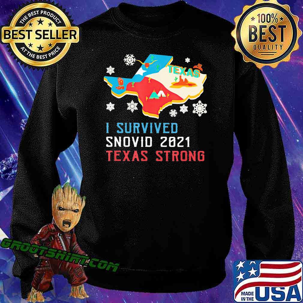 Texas I Survived Snovid 2021 Strong Flag Shirt Sweatshirt