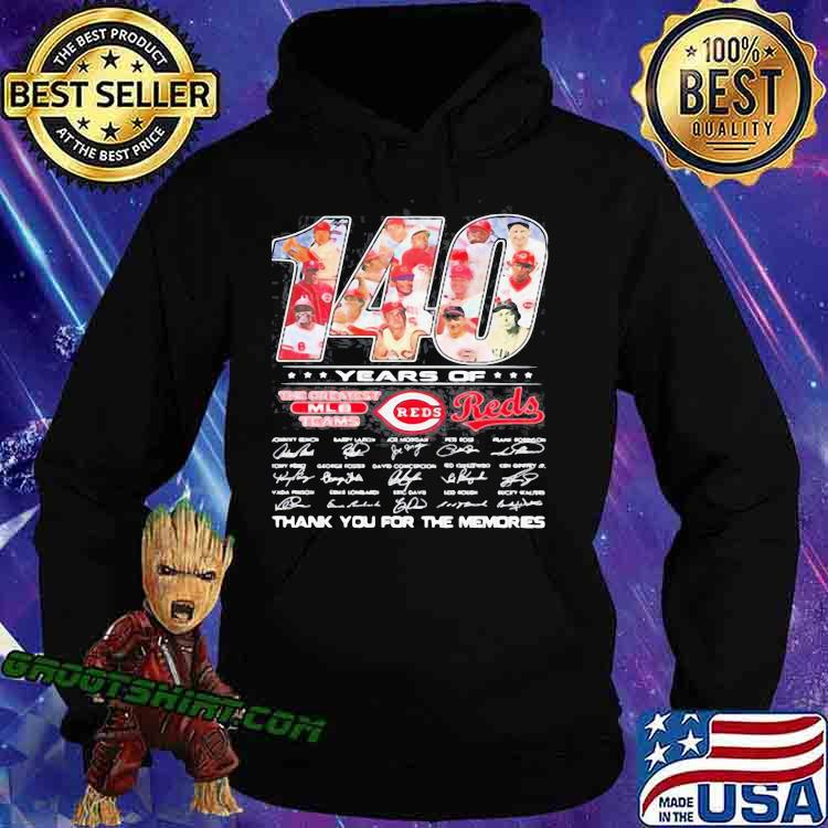140 years of cincinnati reds the greatest mlb teams thank you for the memories signatures Hoodie