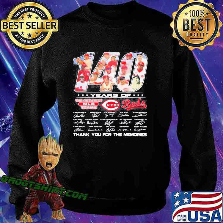140 years of cincinnati reds the greatest mlb teams thank you for the memories signatures Sweatshirt