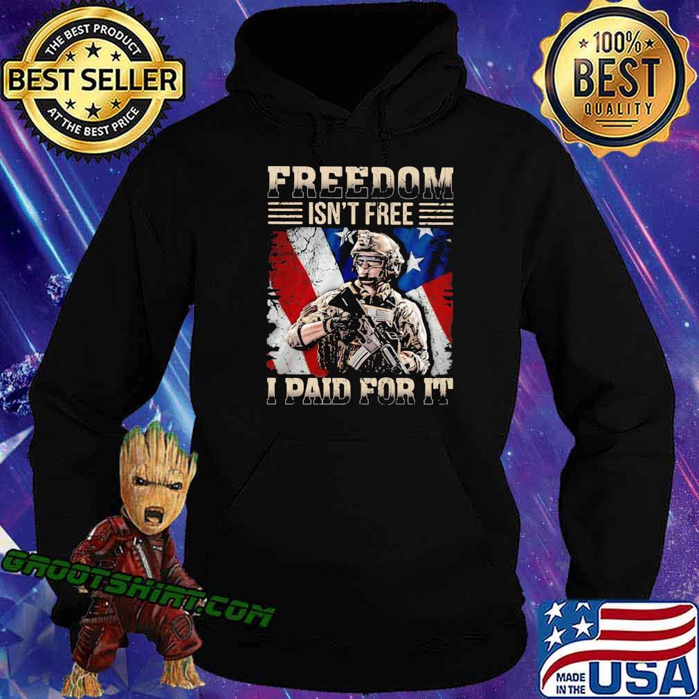 Freedom Isn't Free I Paid For It Veretan American Flag Shirt Hoodie