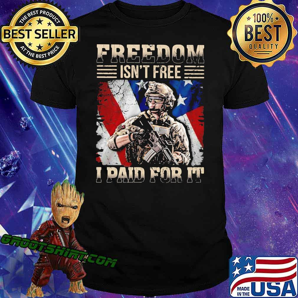 Freedom Isn't Free I Paid For It Veretan American Flag Shirt