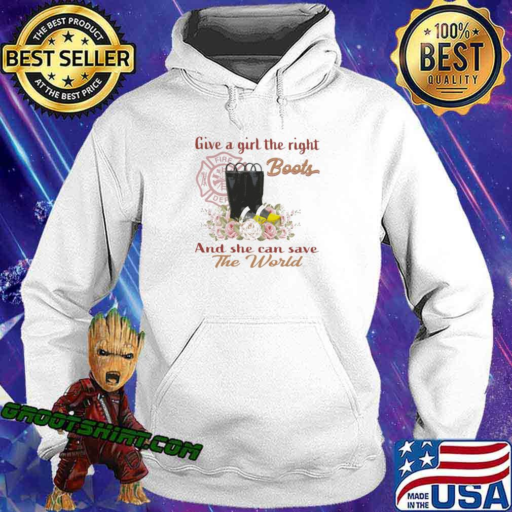 Give A Girl The Right Boots And She Can Save The World Shirt Hoodie