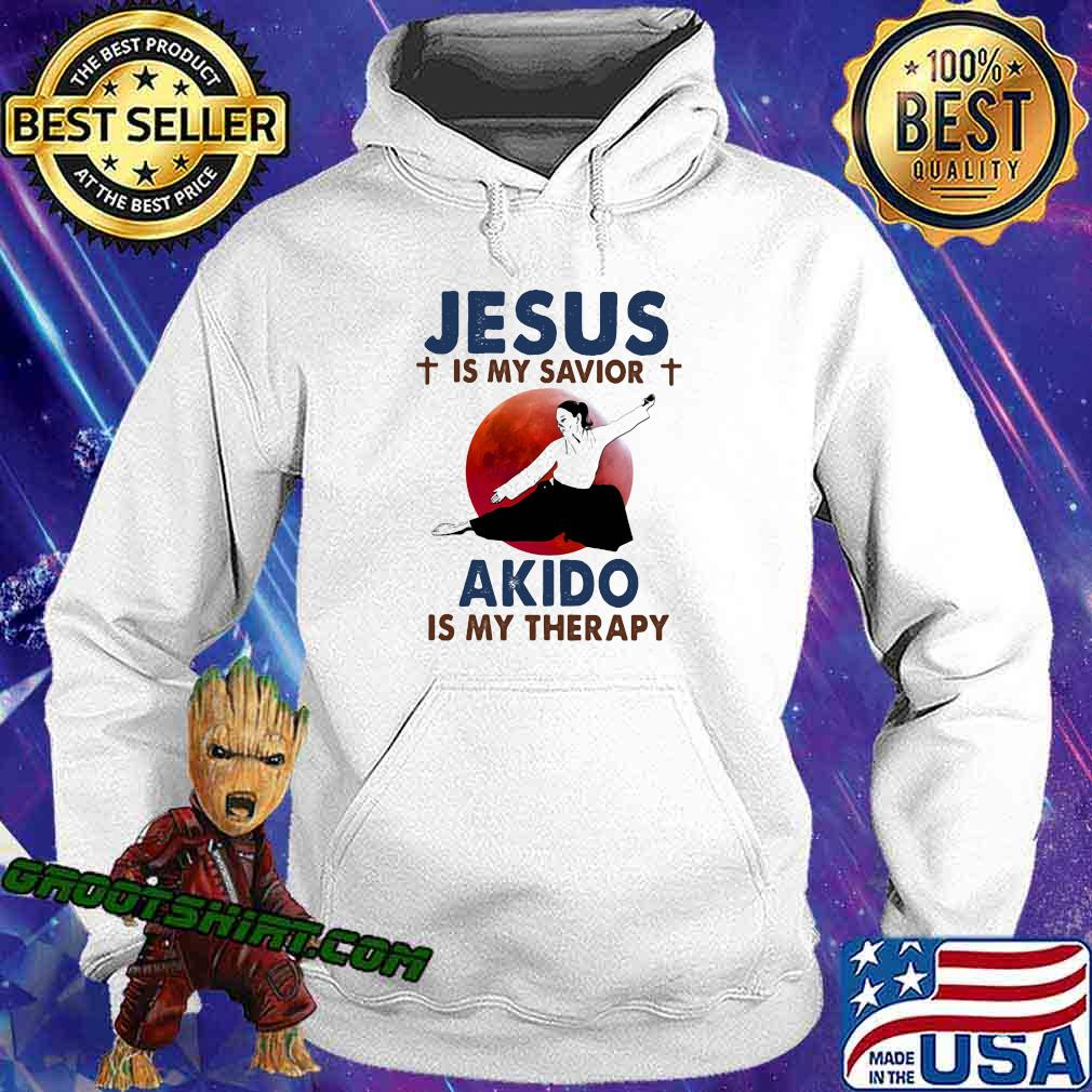Jesus Is My Savior Akido Is My Therapy Shirt Hoodie
