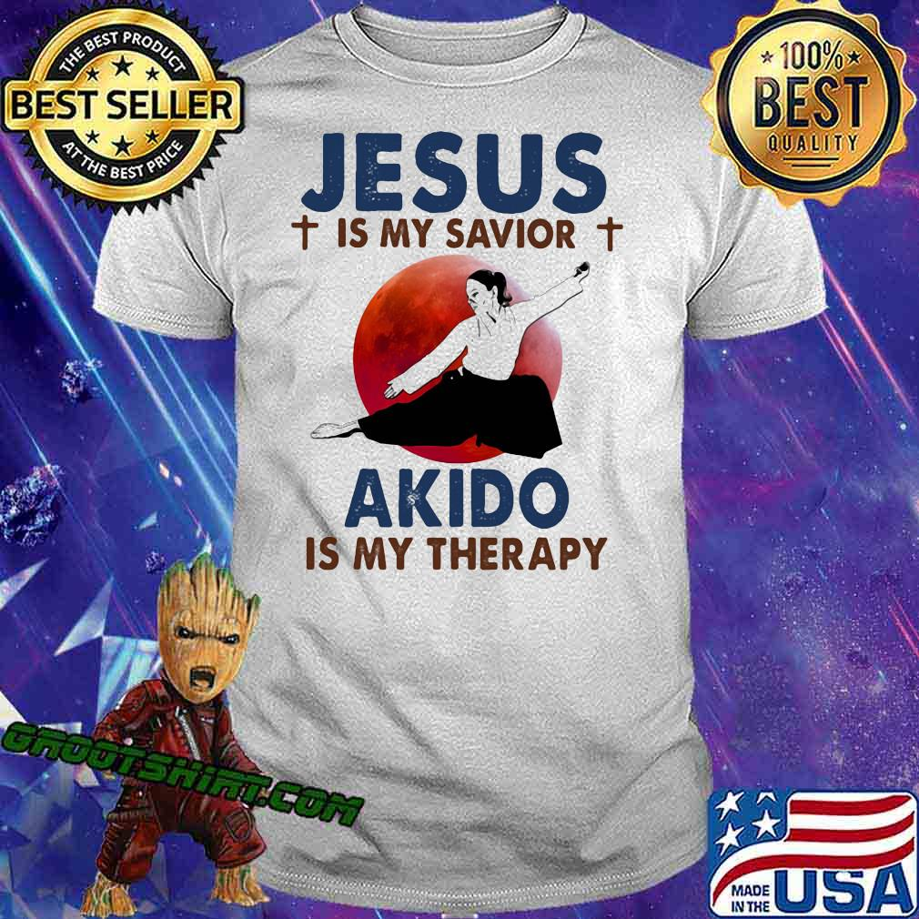 Jesus Is My Savior Akido Is My Therapy Shirt