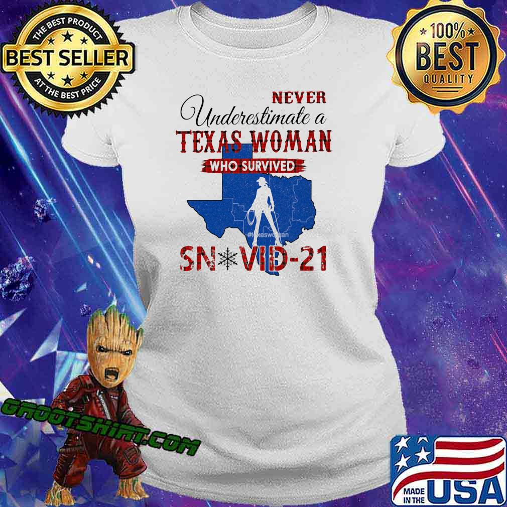 Never Underestimate A Texas Woman Who Survived Shirt Ladiestee