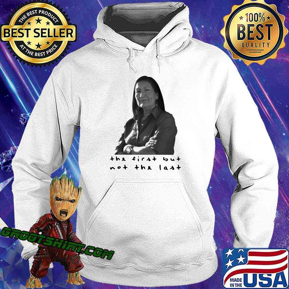 The First But Not The Last Shirt Hoodie