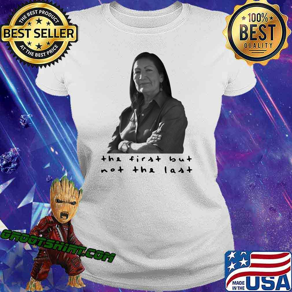 The First But Not The Last Shirt Ladiestee