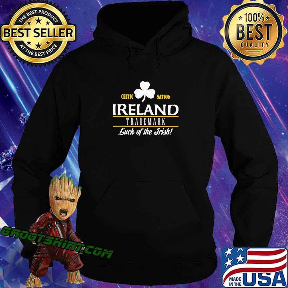 Celtic Nation Ireland Trademark Luck Of The Irish Shirt Hoodie