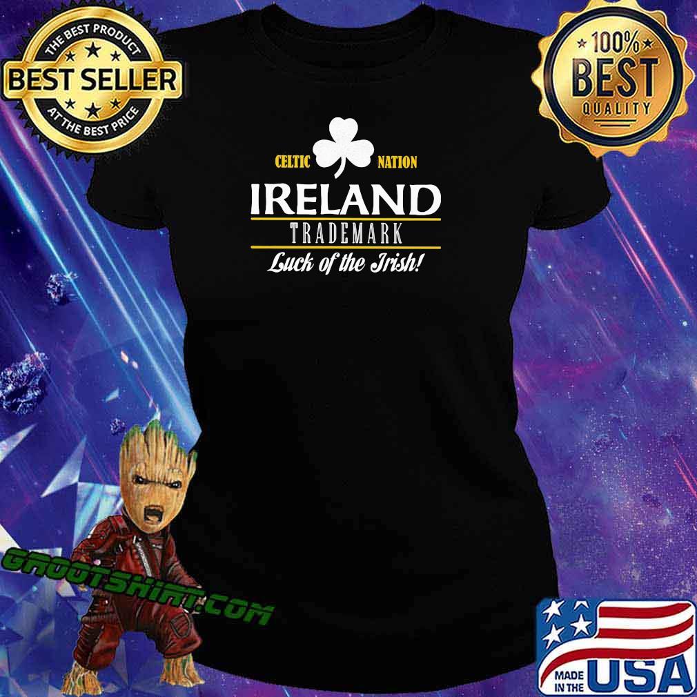 Celtic Nation Ireland Trademark Luck Of The Irish Shirt Ladiestee