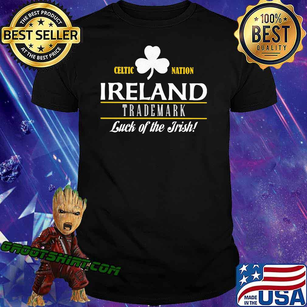 Celtic Nation Ireland Trademark Luck Of The Irish Shirt