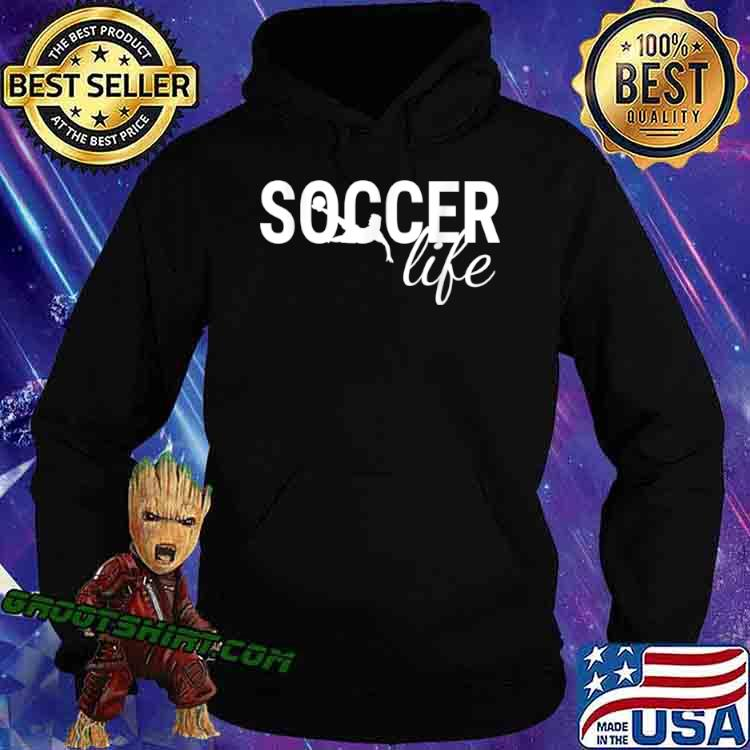 Funny Soccerplyer Gift With Sayings Soccer Life Shirt Hoodie