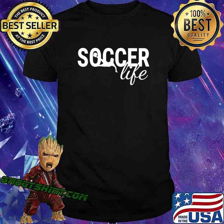 Funny Soccerplyer Gift With Sayings Soccer Life Shirt