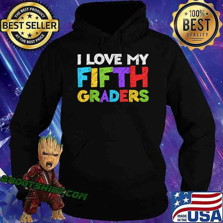 I Love My Fifth Graders 5th Grade Back To School Shirt Hoodie