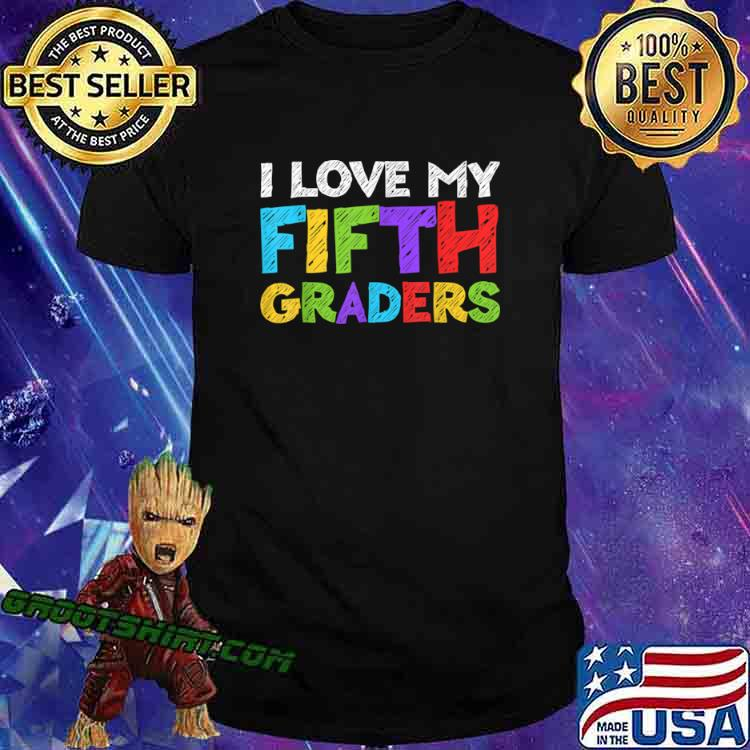 I Love My Fifth Graders 5th Grade Back To School Shirt