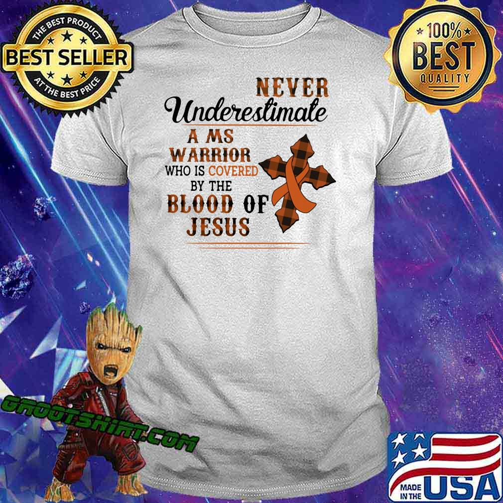 Never Underestimate A Ms Warrior Who Is Covered By The Blood Of Jesus Shirt
