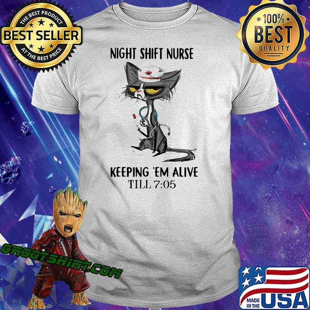 Night Shift Nurse Keeping 'Em Alive Till 7 50 Cat Shirt