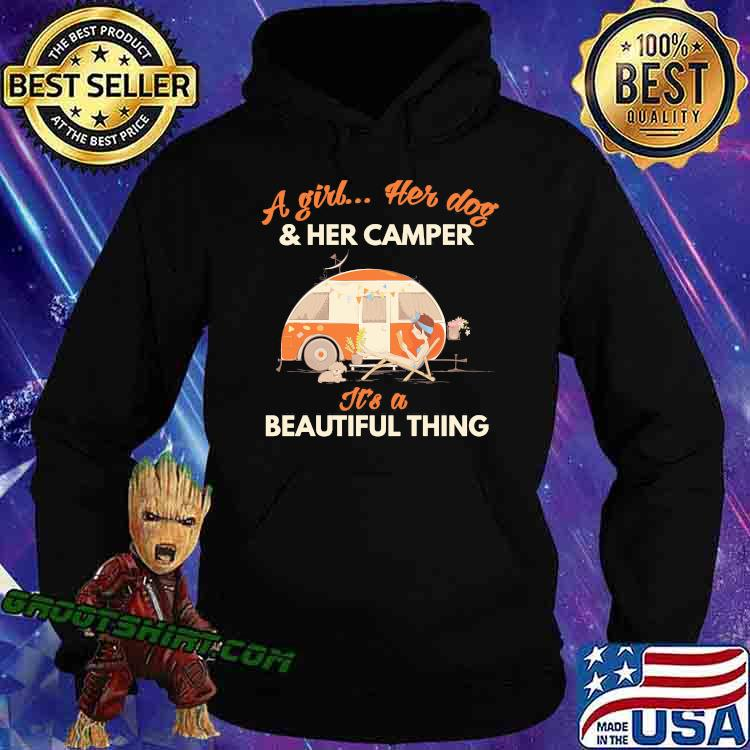 A Girl Her Dog And Her Camper It's A Beautiful Thing Shirt Hoodie