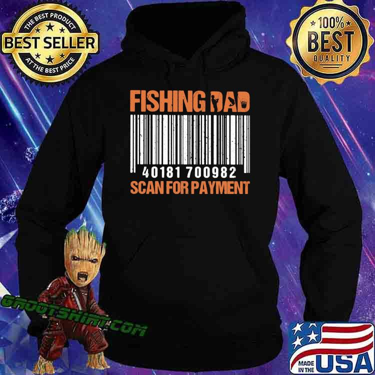 Fishing Dad Scan For Payment Shirt Hoodie