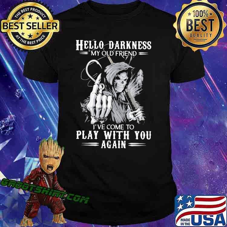 Hello Darkness My old Friend I've Come To Play With You Again Skull Fishing Shirt