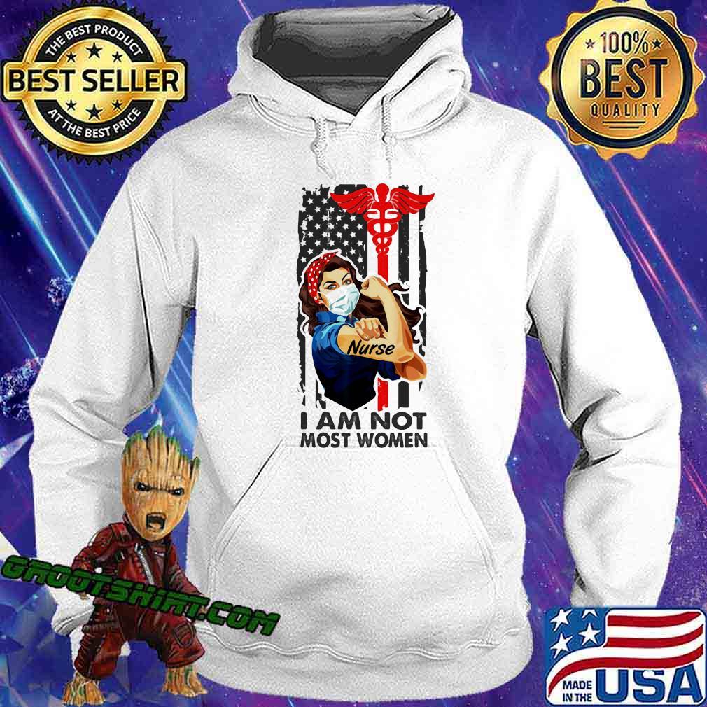 I Am Not Most Women Strong Girl Nurse Medical American Flag Shirt Hoodie