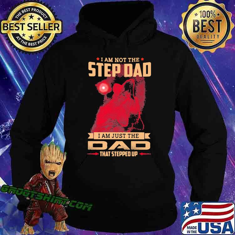 I Am Not The Step Dad I A Just The Dad That Stepped Up Wolf Blood Moon Shirt Hoodie