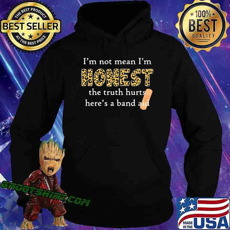 I'm Not Mean I'm Honest The Truth Hurts Here's A Band Aid Lepoard Shirt Hoodie