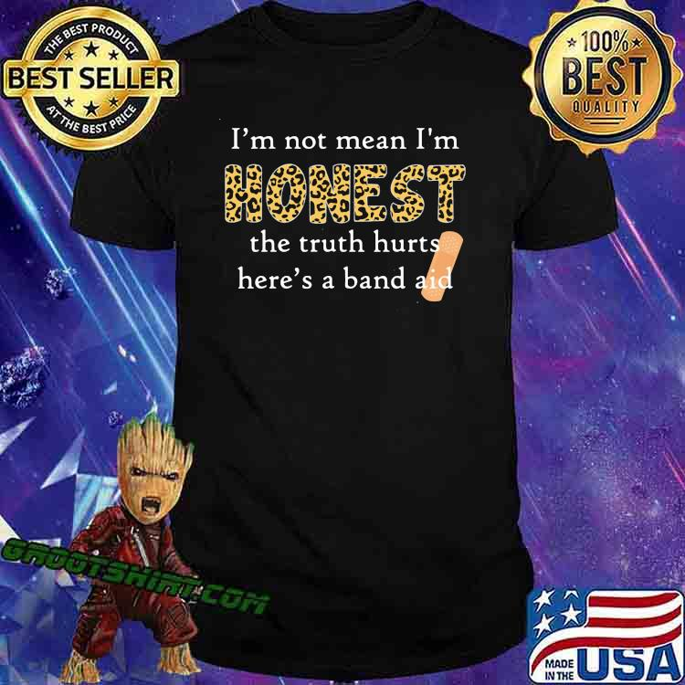 I'm Not Mean I'm Honest The Truth Hurts Here's A Band Aid Lepoard Shirt