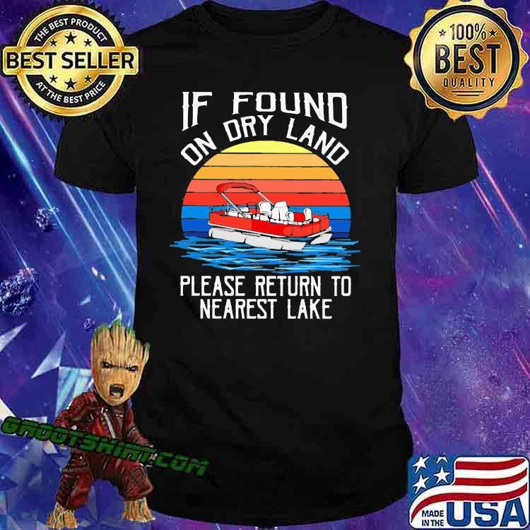 If found on dry land please return to nearest lake pontoon vintage shirt
