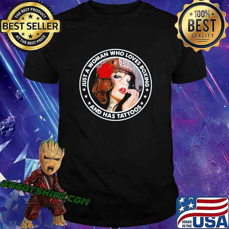 Just A Woman Who Loves Boxing And Has Tattoos Shirt