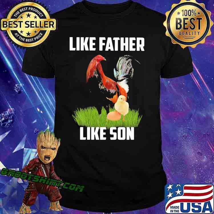Like father like son Chicken Shirt