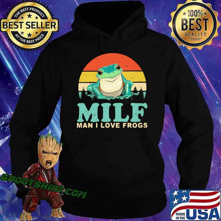 MILF Man I Love Frogs Vintage Shirt Hoodie