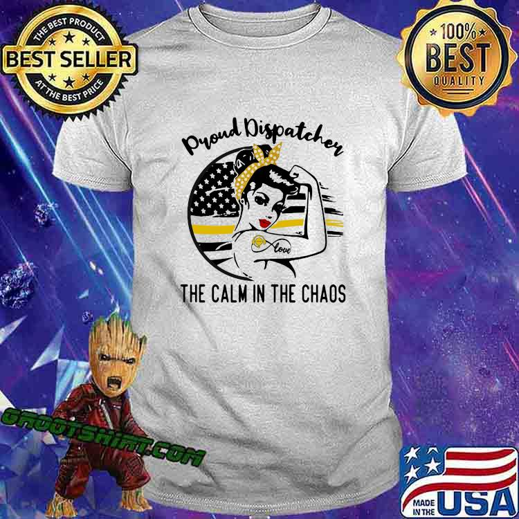 Proud Dispatcher The Calm In The Chaos Strong Girl Shirt