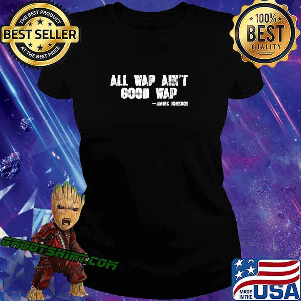 All wap ain't good wap T-Shirt Ladiestee