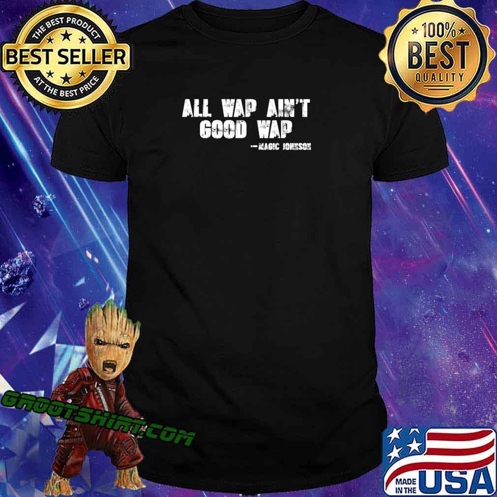 All wap ain't good wap T-Shirt