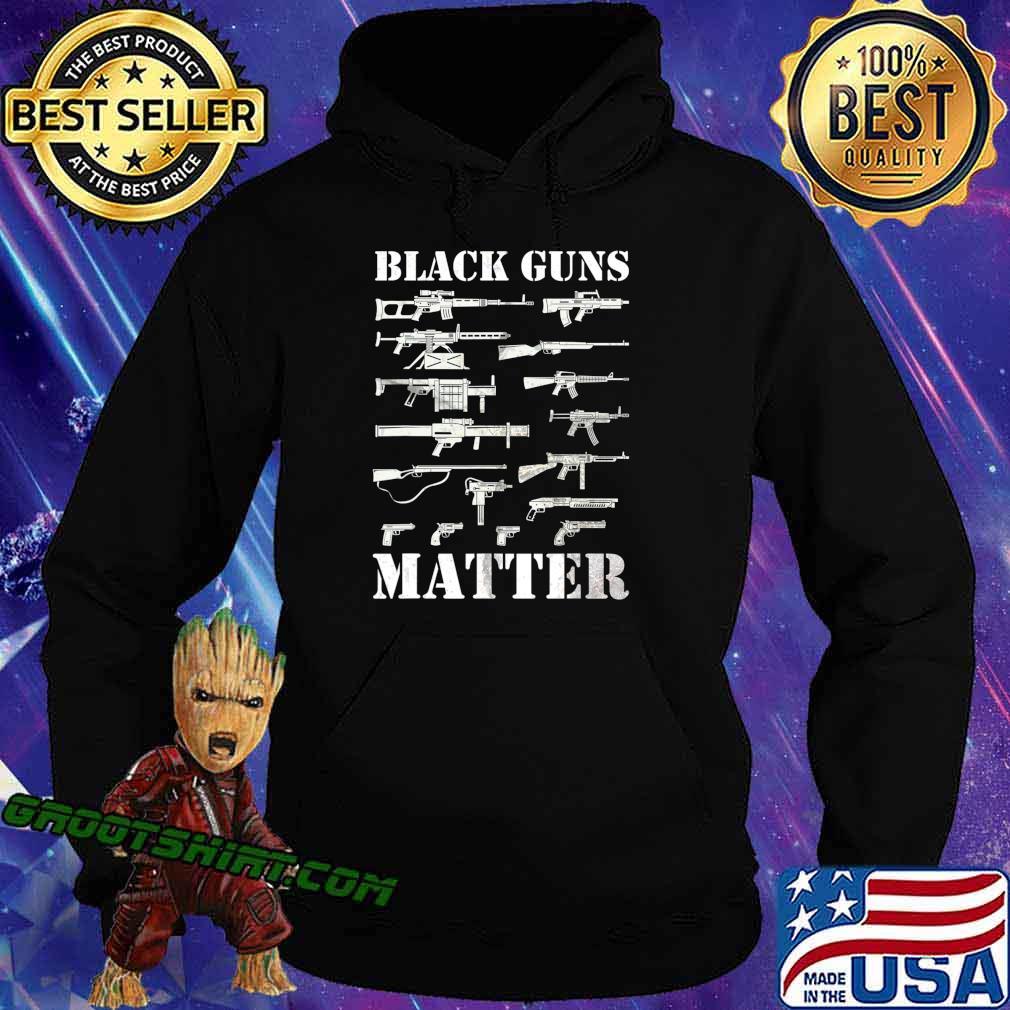 Black Guns Matter T-Shirt - 2nd Amendment Funny Gun T-Shirt Hoodie
