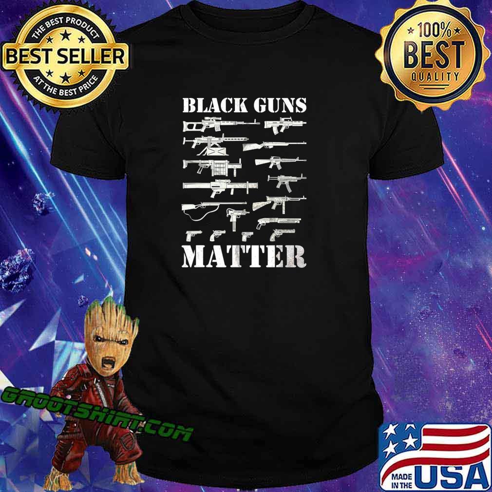 Black Guns Matter T-Shirt - 2nd Amendment Funny Gun T-Shirt