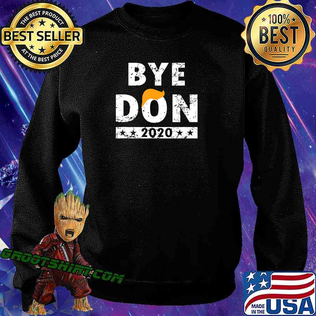 ByeDon t shirt Bye Donald Trump shirt T-Shirt Sweatshirt