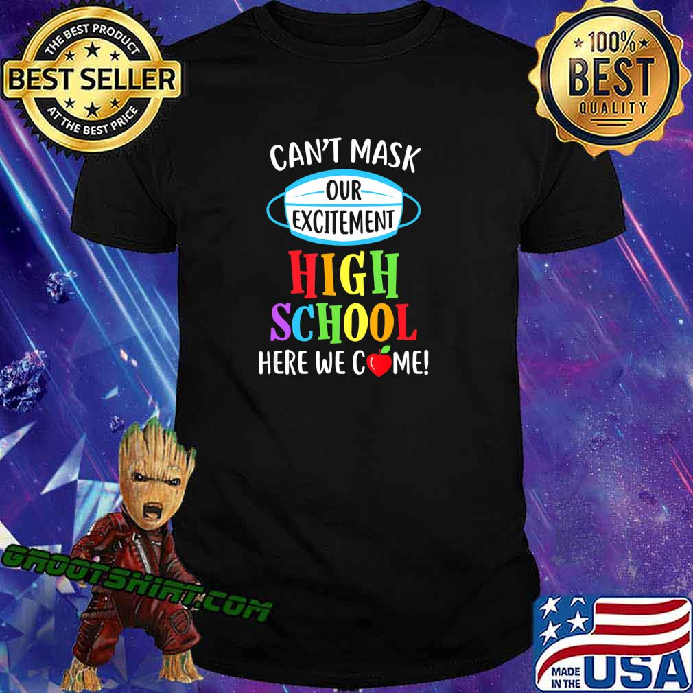 Can't Mask Our Excitement High School Here We Come T-Shirt