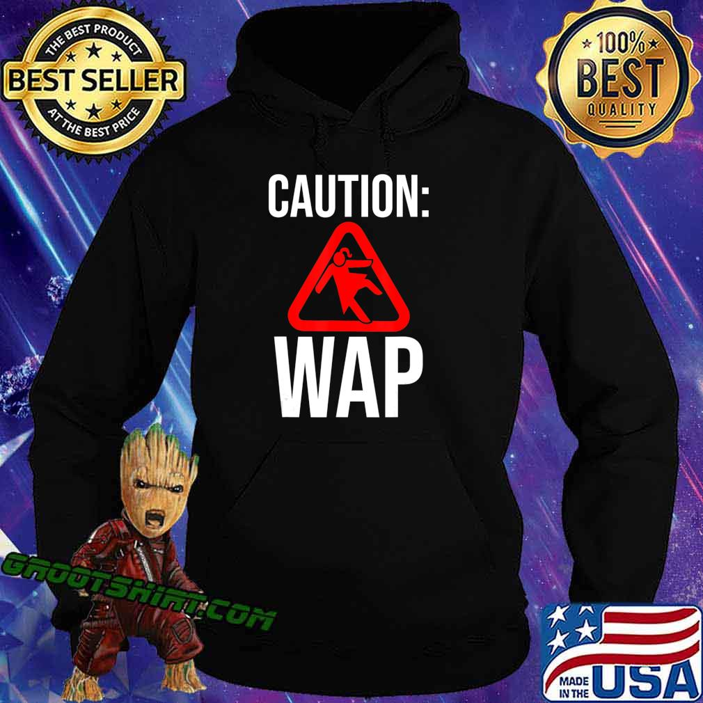 Caution WAP Sliding On Floor Wet Ass Pussy T-Shirt Hoodie