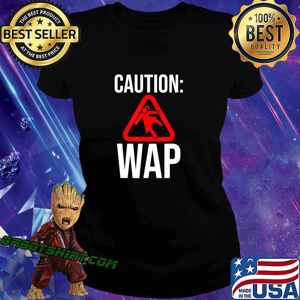 Caution WAP Sliding On Floor Wet Ass Pussy T-Shirt Ladiestee