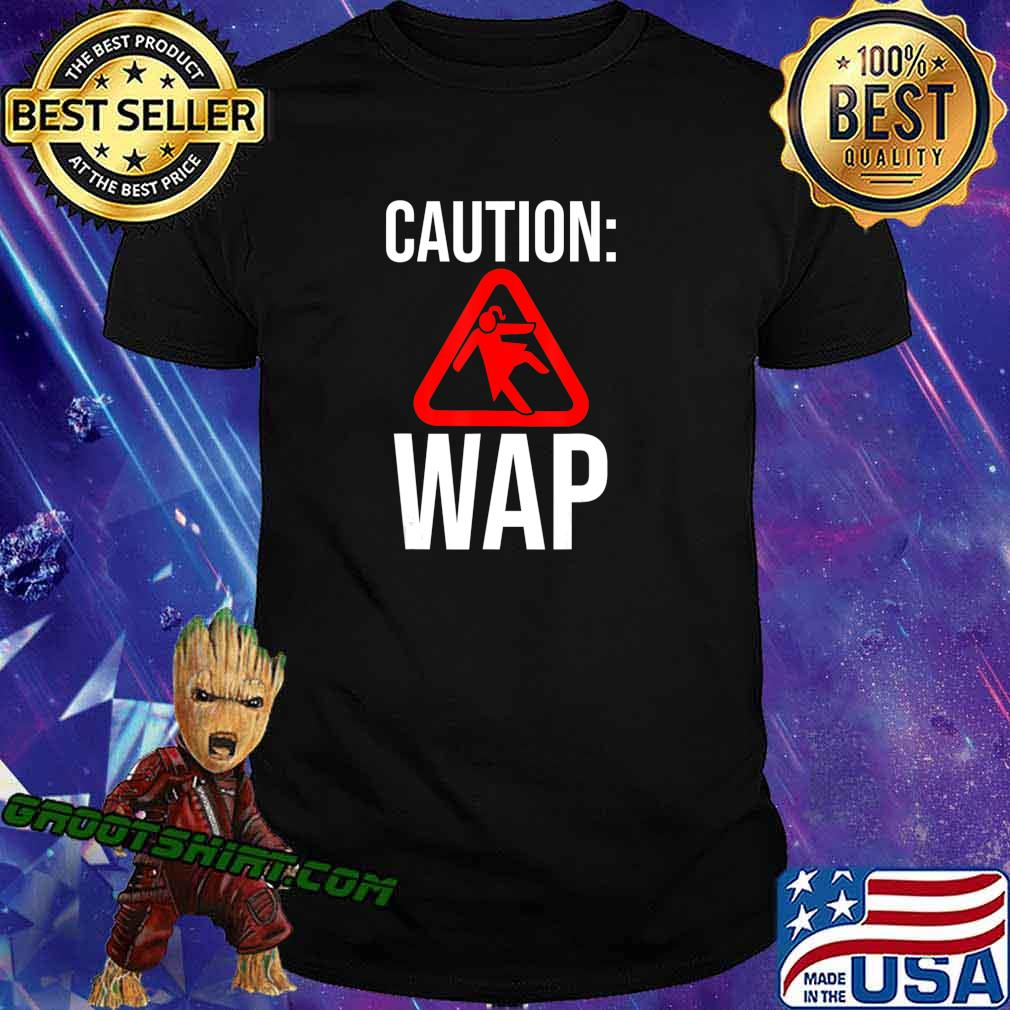Caution WAP Sliding On Floor Wet Ass Pussy T-Shirt