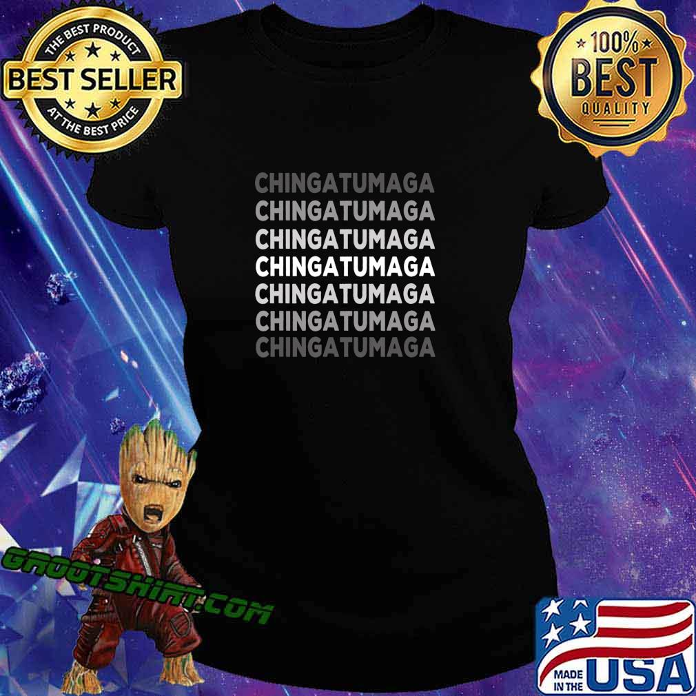 Chingatumaga Election 2020 Mexican Spanish Gift T-Shirt Ladiestee