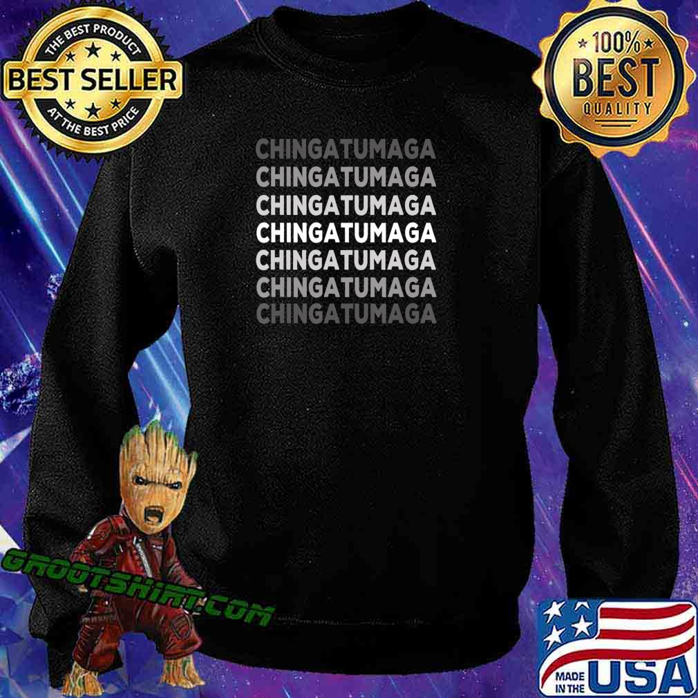 Chingatumaga Election 2020 Mexican Spanish Gift T-Shirt Sweatshirt